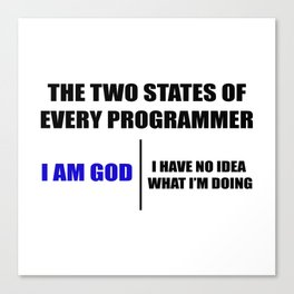 The two states of every programmer Canvas Print