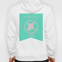 Kitchen Surf Hoody