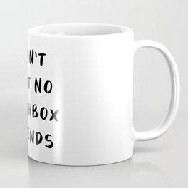 I Don't Want No Lunchbox Friends Coffee Mug