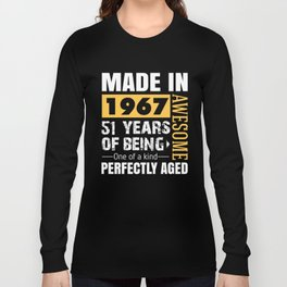 Made in 1967 - Perfectly aged Long Sleeve T-shirt