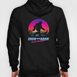 Hide And Seek World Champion Bigfoot is Real Hoody