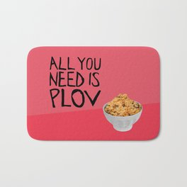 ALL YOU NEED IS PLOV Bath Mat