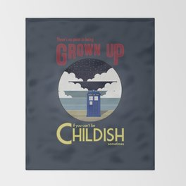 There's No Point in Being Grown Up... Throw Blanket