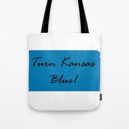 Turn Kansas Blue! Proud Vote Democrat Liberal! 2018 Midterms Tote Bag