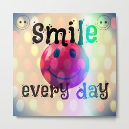 smile every day Metal Print