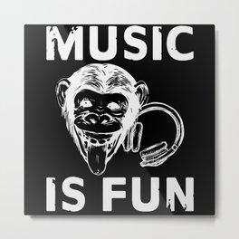 Music Music is Fun Monkey Gift Metal Print