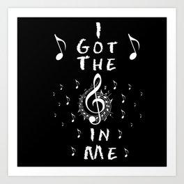 I Got The Music In Me Art Print