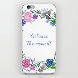 Embrace The Moment iPhone Skin