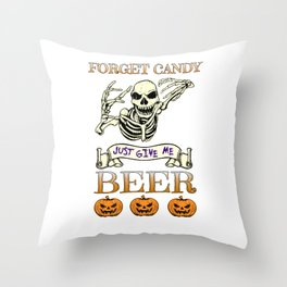 Halloween Costume Forget Candy Just Give Me Beer Gift Throw Pillow