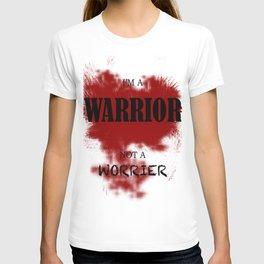 I'm a warrior. Not a worrior T-shirt