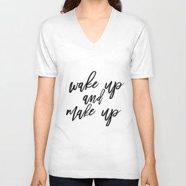 Wake Up And Make Up, Fashion Quote Print, Fashion Poster, Fashion Printable, Make Up Unisex V-Neck