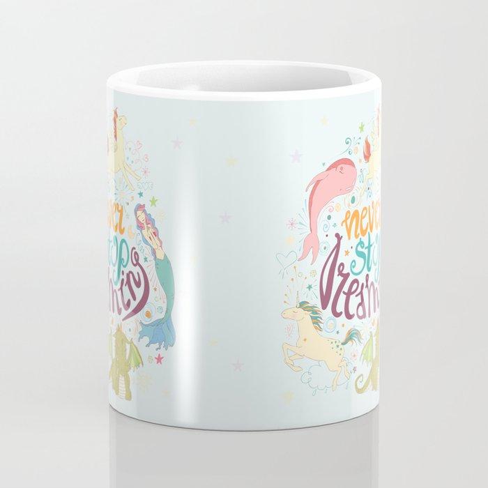 Never Stop Dreaming Coffee Mug
