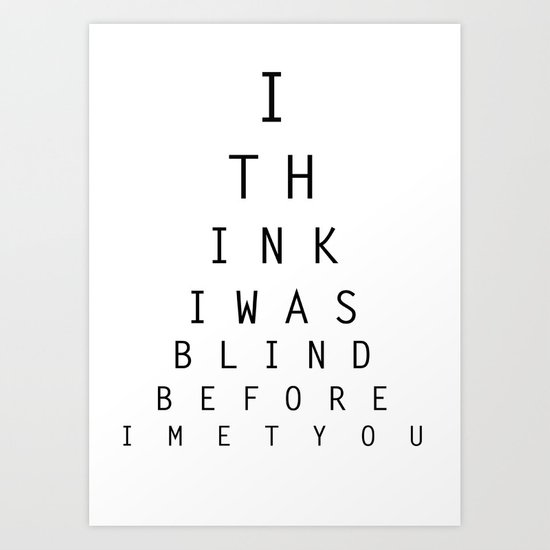 I think I was blind Art Print