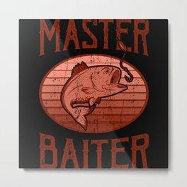 MASTER BAITER Fishing Saying Angler Fishing Dad Metal Print