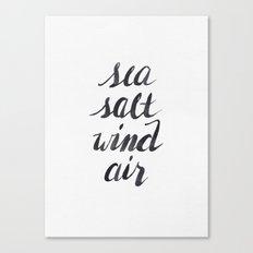 Sea, Salt, Wind, Air Canvas Print