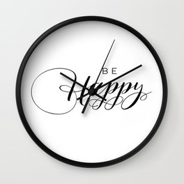 PRINTABLE Art,BE HAPPY,Think Happy Thoughts,Typography Print,Black And White,Family Sign,Life Motto Wall Clock