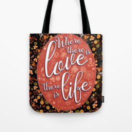 Where there is Love Tote Bag