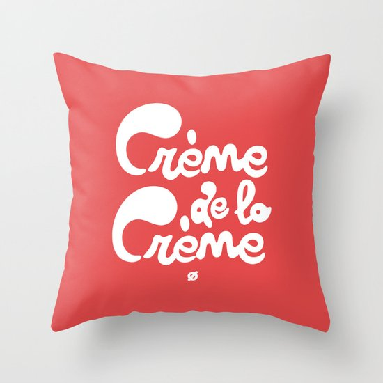 Crème de la Crème Throw Pillow