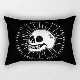 Even if it kills ya' Rectangular Pillow