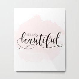 Hello Beautiful Print - Hello Beautiful Wall Art - Pink Wall Art - Nursery Decor Metal Print