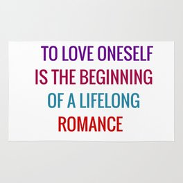 To love oneself is the beginning of a lifelong romance Rug
