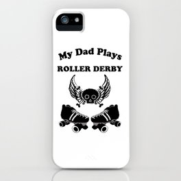 My Dad Plays Roller Derby iPhone Case