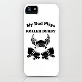 My Dad Plays Roller Derby iPhone Case