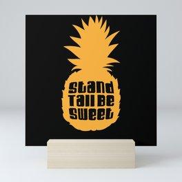 Stand Tall Be Sweet Pineapple Mini Art Print