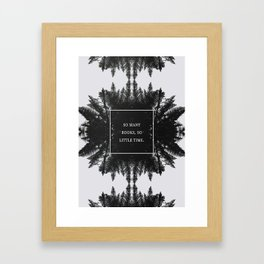 SO MANY BOOKS SO LITTLE TIME Framed Art Print