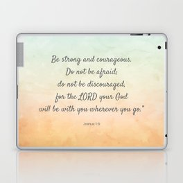 Be Strong and Courageous, Bible Quote, Joshua 1:9 Laptop & iPad Skin