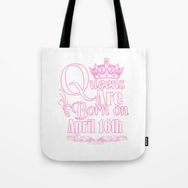Queens Are Born On April 16th Funny Birthday T-Shirt Tote Bag