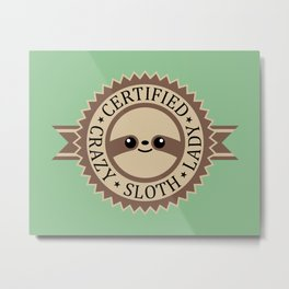 Certified Crazy Sloth Lady Metal Print