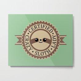 Certified Crazy Sloth Lady Metal Print