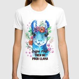 Coffee First Then No Prob Llama T-shirt