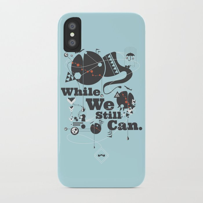 While We Still Can. iPhone Case