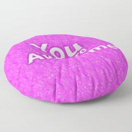 You are Awesome Floor Pillow