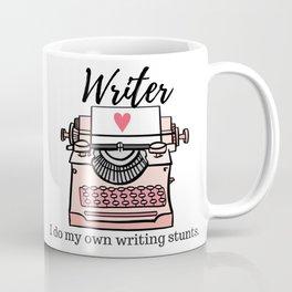 Writer: I do my own writing stunts. Coffee Mug