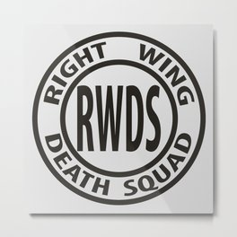 Right Wing Death Squad 3 Metal Print