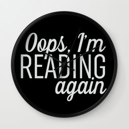 Oops, I'm Reading Again - Black Wall Clock