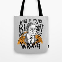 fargo Tote Bags featuring What if You're Right by RJ Artworks