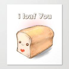 i loaf you Canvas Print