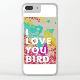 I Love You Bird Clear iPhone Case