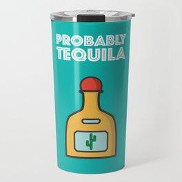 Tequila Please Travel Mug