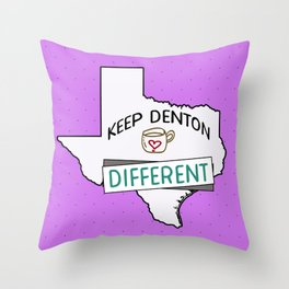 Keep Denton Different Throw Pillow