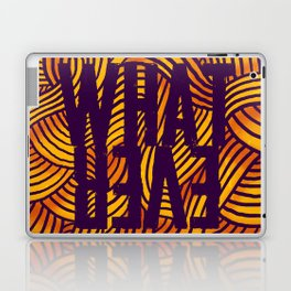 Whatever Laptop & iPad Skin