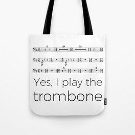 I play the trombone Tote Bag
