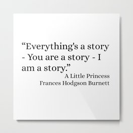 Everything's A Story Metal Print