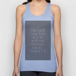 The Lord Your God Will Be With You Wherever You Go Joshua 1:9 Gray Unisex Tank Top