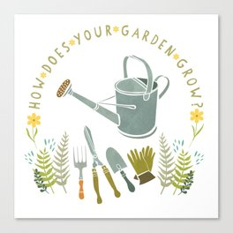 How Does Your Garden Grow? Canvas Print