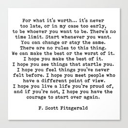 Life quote, For what it's worth, F. Scott Fitzgerald Quote Canvas Print